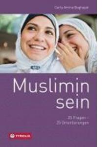 Carla Amina Baghajati: Muslimin sein.