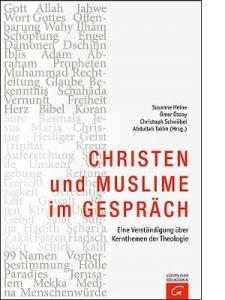 Susanne Heine, Ömer Özsoy, Christoph Schwöbel, Abdullah Takim (Hg.), Christen und Muslime im Gespräch.