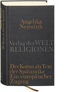 Angelika Neuwirth, Der Koran als Text der Spätantike